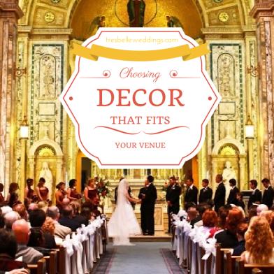 Choosing Decor That Fits Your Venue| Tres Belle Weddings